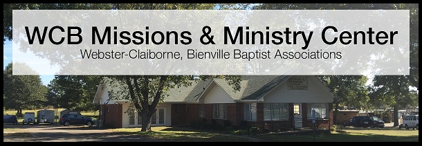 WCB Missions & Ministry Center - Webster-Claiborne and Bienville Baptist Associations